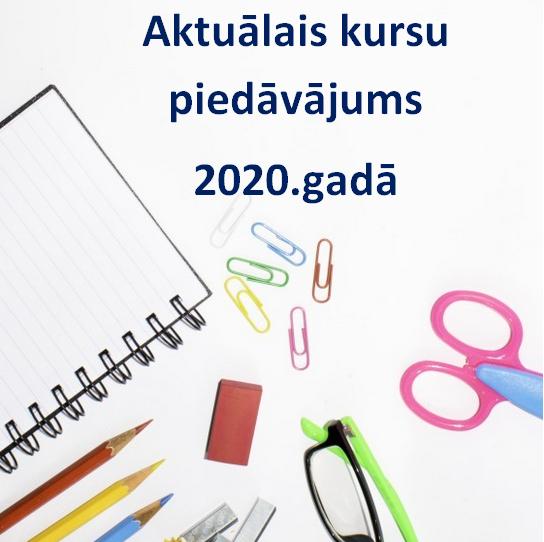 Aktuālais kursu piedāvājums 2020.gadā