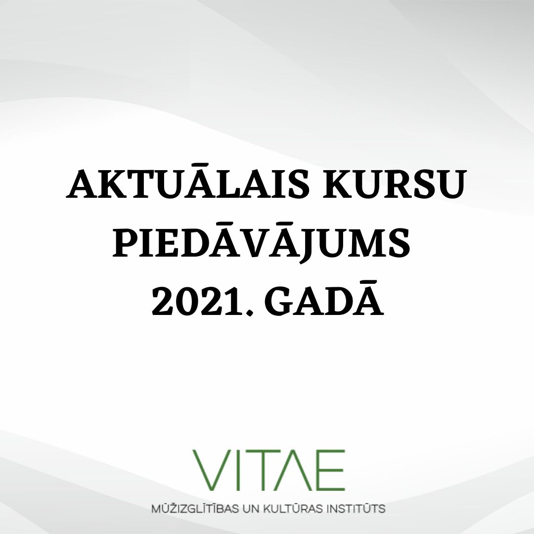Aktuālais kursu piedāvājums 2021.gadā